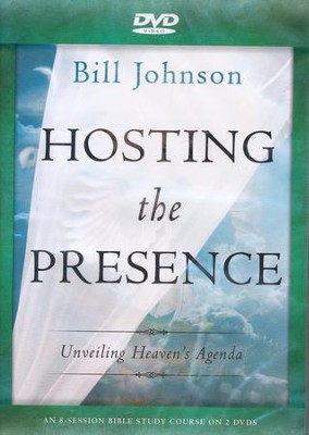 Hosting the Presence DVD Unveiling Heavens Agenda  -     By: Bill Johnson