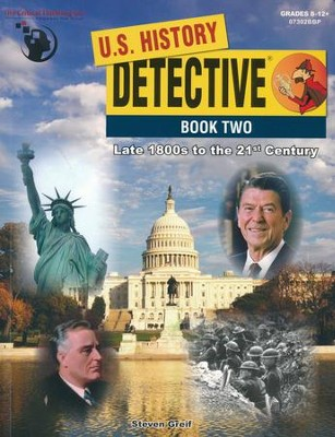 U.S. History Detective Book 2: Late 1800s to the 21st Century (Grades 8-12+)  -     By: Steven Greif