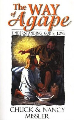 The Way of Agape: Understanding God's Love - eBook  -     By: Nancy Missler, Chuck Missler