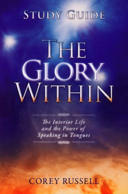 The Glory Within Study Guide  -     By: Corey Russell