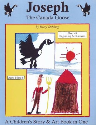 Joseph: The Canada Goose   -     By: Barry Stebbing