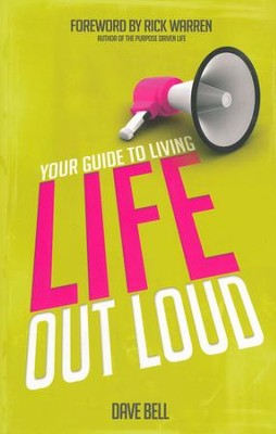 Your Guide to Living Life Out Loud  -     By: Dave Bell