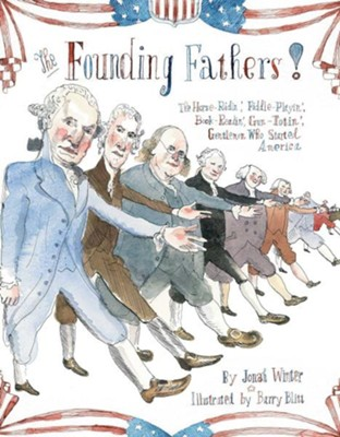 The Founding Fathers  -     By: Jonah Winter     Illustrated By: Barry Blitt
