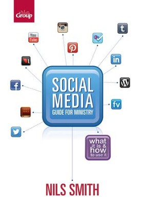 Social Media Guide for Ministry: What It Is and How to Use It - eBook  -     By: Nils Smith