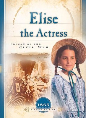 Elise the Actress: Climax of the Civil War - eBook  -     By: Norma Jean Lutz