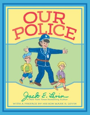 Our Police  -     By: Jack E. Levin