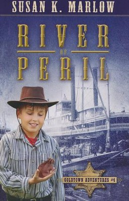 #4: River of Peril, The Goldtown Adventures, Book 4   -     By: Susan K. Marlow