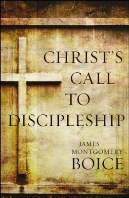 Christ's Call to Discipleship  -     By: James Montgomery Boice