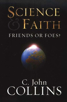 Science and Faith  -     By: C. John Collins