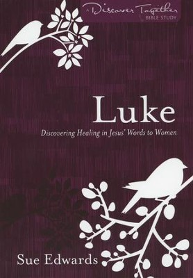Luke: Discover Together Bible Study   -     By: Sue Edwards