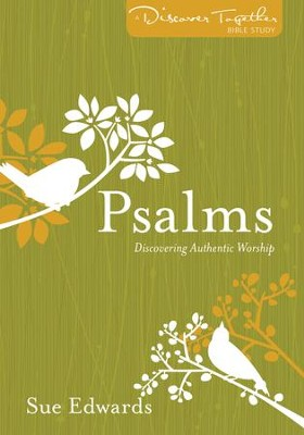 Psalms: Discover Together Bible Study   -     By: Sue Edwards