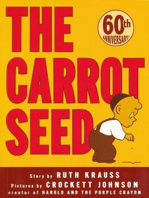 The Carrot Seed, 60th Anniversary Edition   -     By: Ruth Krauss
