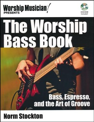 The Worship Bass Book: Bass, Espresso, and the Art of Groover - Book/DVD-ROM  -