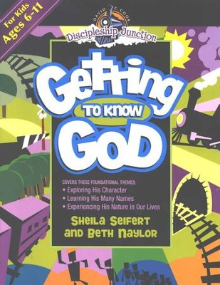 Discipleship Junction: Getting to Know God   -     By: Sheila Seifert, Beth Naylor