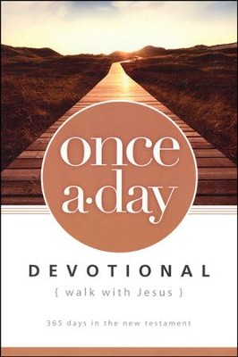 Once-A-Day Walk with Jesus Devotional:  365 Days in the New Testament   -