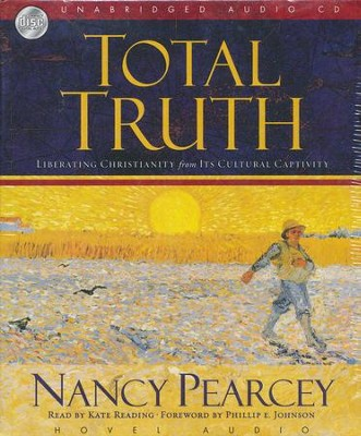Total Truth - audiobook on CD  -     By: Nancy Pearcey