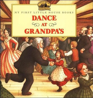 Dance at Grandpa's,  My First Little House Books  -     By: Renee Graef