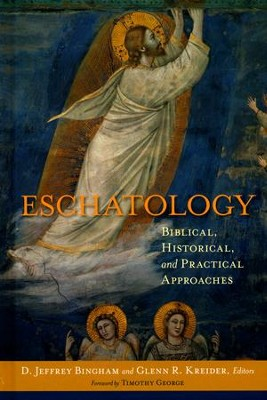 Eschatology: Biblical, Historical, and Practical Approaches  -     By: D. Jeffrey Bingham