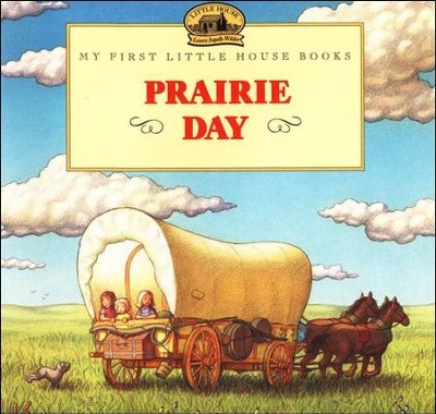 Prairie Day,  My First Little House Books  -     By: Renee Graef