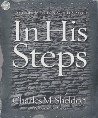 In His Steps - audiobook on CD  -     By: Charles Sheldon
