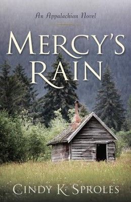 Mercy's Rain: An Appalachian Novel  -     By: Cindy K. Sproles