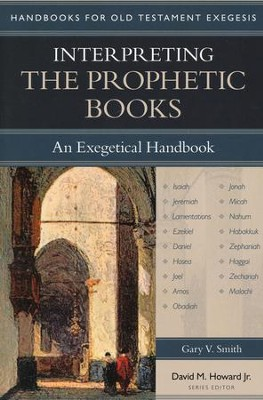Interpreting the Prophetic Books: An Exegetical Handbook  -     By: Gary Smith