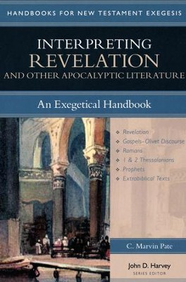 Interpreting Revelation and Other Apocalyptic Literature: An Exegetical Handbook  -     By: C. Marvin Pate