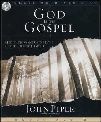 God is the Gospel Audiobook on CD  -     Narrated By: Michael Kramer     By: John Piper