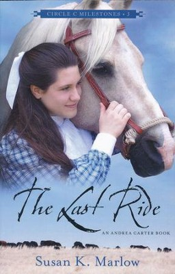 The Last Ride: An Andrea Carter Book  -     By: Susan K. Marlow