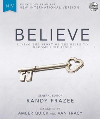 Believe, NIV: Living the Story of the Bible to Become Like Jesus--CD  -     Edited By: Randy Frazee     By: Randy Frazee