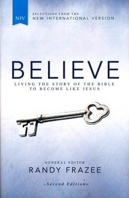 Believe, NIV: Living the Story of the Bible to Become Like Jesus, Second Edition  -     Edited By: Randy Frazee