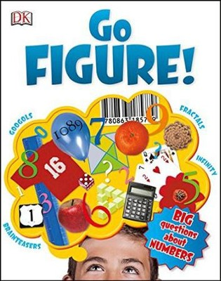 Go Figure! Big Questions about Numbers  -     By: Johnny Ball