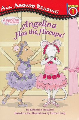 Angelina Has the Hiccups!  -     By: Katharine Holabird
