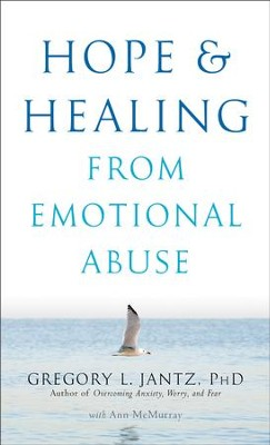 Hope and Healing from Emotional Abuse - eBook  -     By: Gregory L. Jantz, Ann McMurray