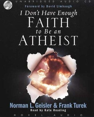 I Don't Have Enough Faith to Be An Atheist - Audiobook on CD  -     By: Norman L. Geisler, Frank Turek