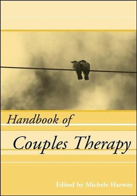 Handbook of Couples Therapy  -     By: Michele M. Harway