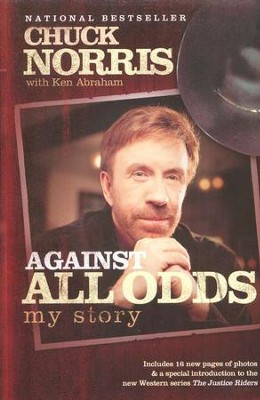 Against All Odds: My Story  -     By: Chuck Norris, Ken Abraham