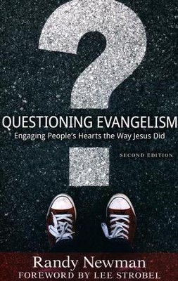 Questioning Evangelism: Engaging People's Hearts the Way Jesus Did  -     By: Randy Newman