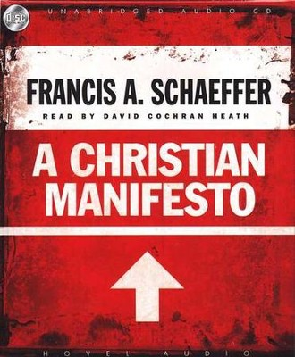 A Christian Manifesto--CD   -     Narrated By: David Cochran Heath     By: Francis A. Schaeffer
