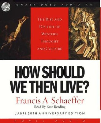 How Should We Then Live? The Rise and Decline of Western Thought and Culture--CD  -     By: Francis A. Schaeffer