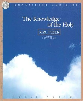 The Knowledge of the Holy--CD   -     By: A.W. Tozer