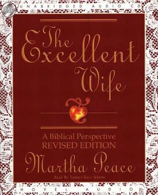 The Excellent Wife: A Biblical Perspective - audiobook on CD  -     Narrated By: Tamara Adams     By: Martha Peace