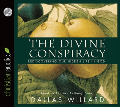 The Divine Conspiracy: Rediscovering Our Hidden Life in God--CD  -     By: Dallas Willard
