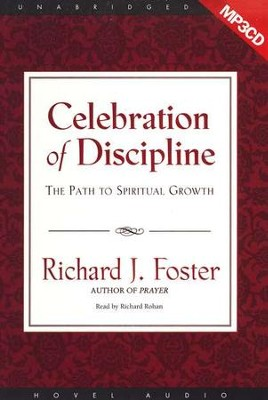 Celebration of Discipline - Unabridged Audiobook on MP3  -     By: Richard J. Foster