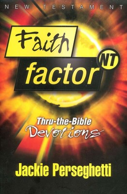 Faith Factor NT: Thru-the-Bible Devotions   -     By: Jackie Perseghetti