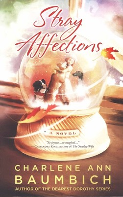 Stray Affections, Snowglobe Connections Series #1  - Slightly Imperfect  -     By: Charlene Ann Baumbich
