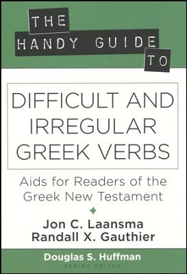 The Handy Guide to Difficult and Irregular Greek Verbs: Aids for Readers of the Greek New Testament  -     By: Jon C. Laansma