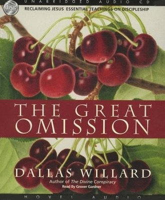 The Great Omission: Reclaiming Jesus's Essential Teachings on Discipleship -Audiobook on CD                  -     By: Dallas Willard