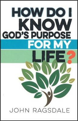 How Do I Know God's Purpose for My Life? - 5 Pack   -     By: John Ragsdale