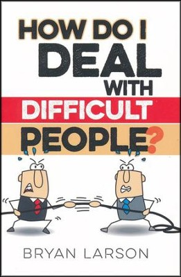 How Do I Deal with Difficult People - 5 Pack   -     By: Bryan Larson